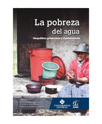 La pobreza del agua. Geopolítica, gobernanza y abastecimiento