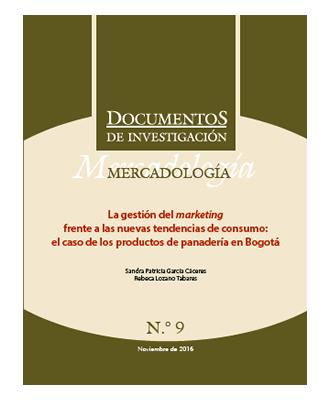 La gestión del marketing frente a las nuevas tendencias de consumo: el caso de los productos de panadería en Bogotá
