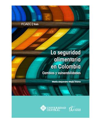 La seguridad alimentaria en Colombia. Cambios y vulnerabilidades