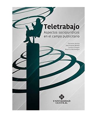 Teletrabajo. Aspectos sociojurídicos en el campo publicitario