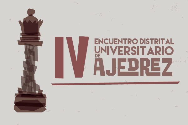 IV Encuentro Universitario Distrital de Ajedrez