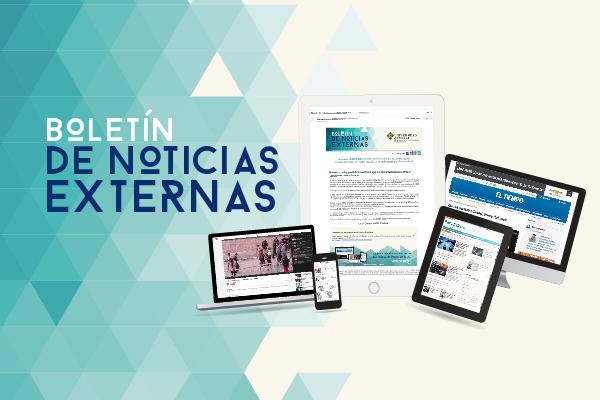 Manténgase informado con el Boletín de Noticias Externas
