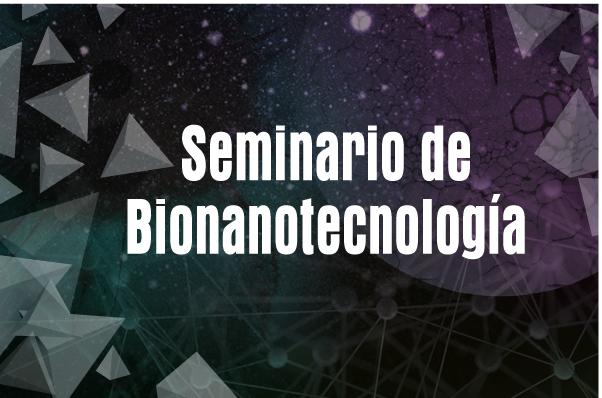 Así será la sesión inaugural del Seminario de Bionanotecnología