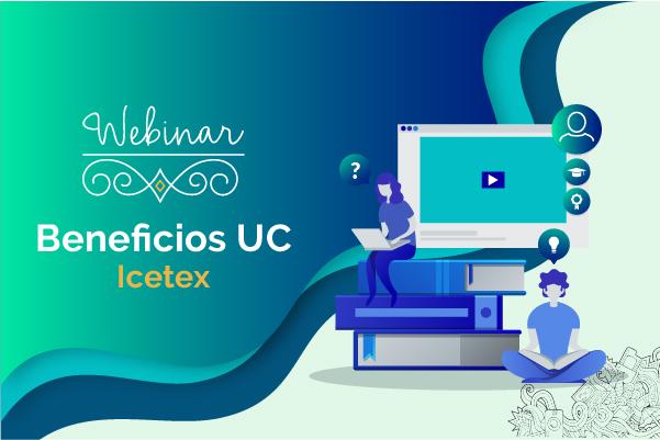 Financia tus estudios con el convenio entre la UC y el Icetex