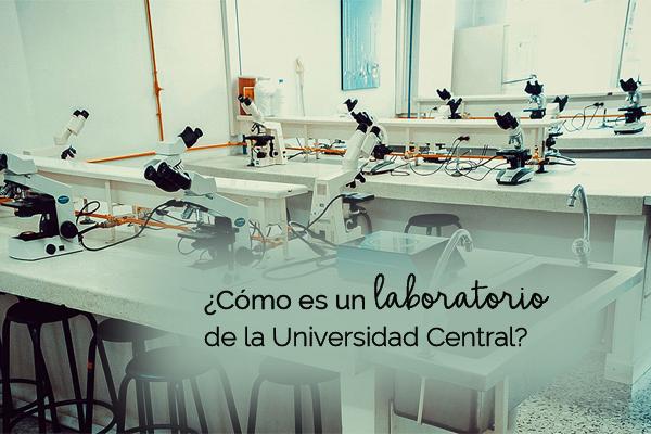 ¿Cómo es un laboratorio de la Universidad Central?