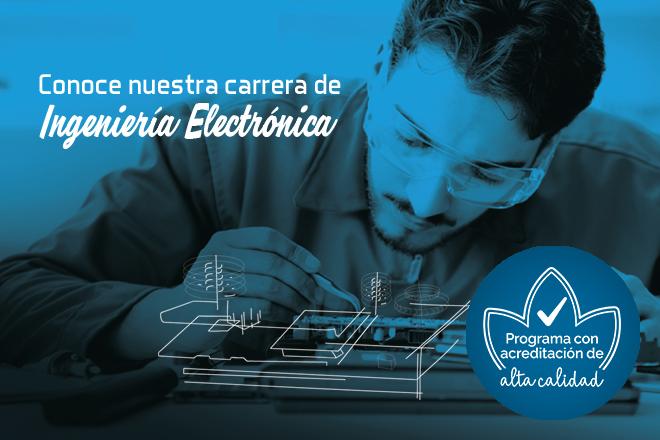 Conoce nuestra carrera de Ingeniería Electrónica