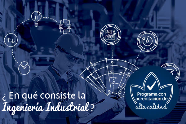¿En qué consiste la ingeniería industrial?