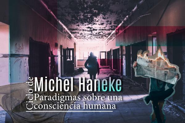 Michael Haneke: paradigmas sobre una consciencia humana