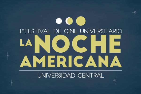 Primer Festival de Cine Universitario: La Noche Americana