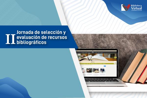 Segunda Jornada de Selección y Evaluación de Recursos Bibliográficos