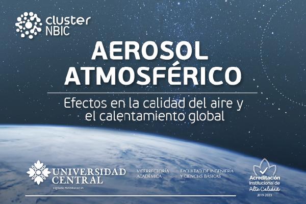 Seminario de Bionanotecnología. Aerosol Atmosférico: efectos en la calidad del aire y el calentamiento global