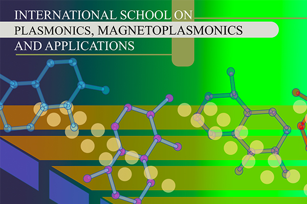 International School on Plasmonics, Magnetoplasmonics and Applications, ISPMA-2019