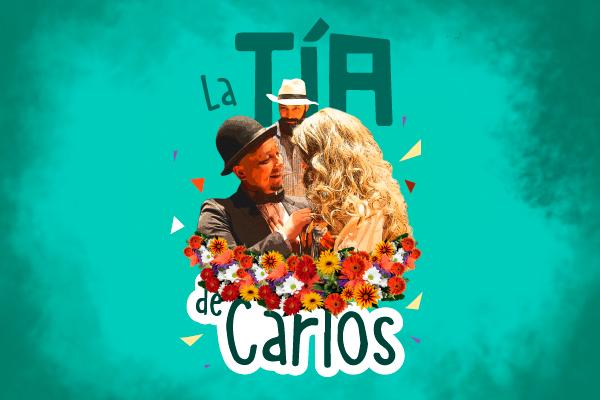 """No te pierdas """"La tía de Carlos"""" en el Teatro México"""