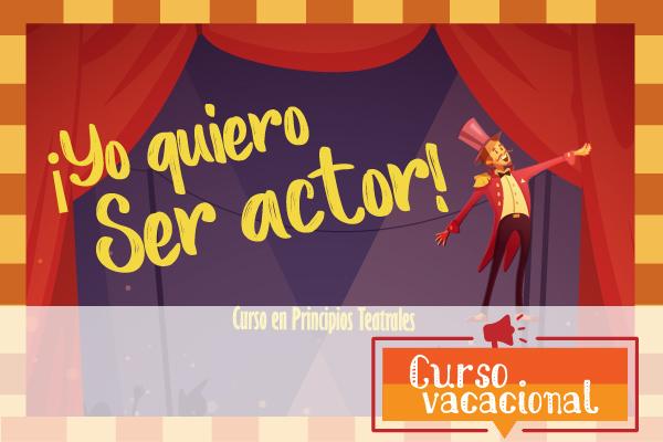 Curso en Principios Teatrales ¡Yo quiero ser actor!