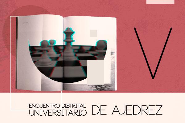 Participe en el V Encuentro Distrital Universitario de Ajedrez de la UC