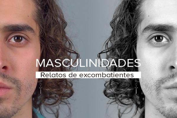 La Universidad Central lanza la serie web Masculinidades, relatos de excombatientes