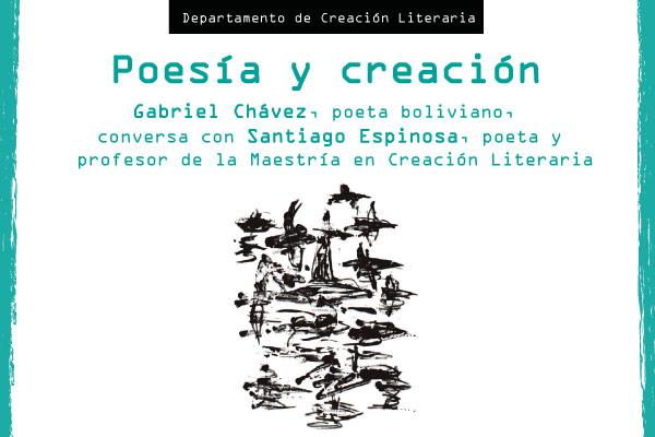 Poesía y Creación. Conversatorio con Gabriel Chávez y Santiago Espinosa