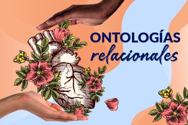 Ontologías relacionales: hacia otras maneras de pensar el quehacer del Trabajo Social