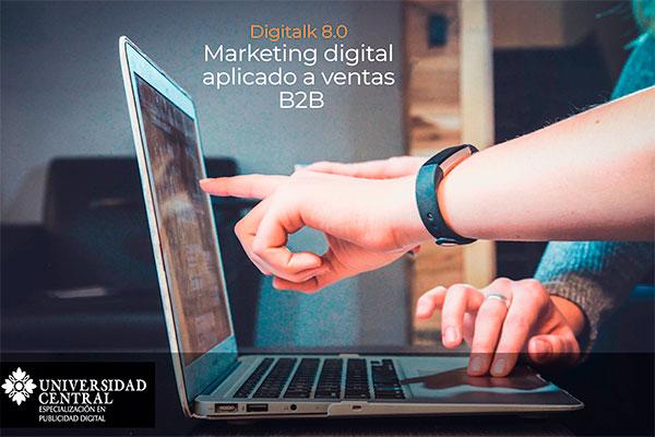 Digitalk 8.0: Marketing digital aplicado a ventas B2B