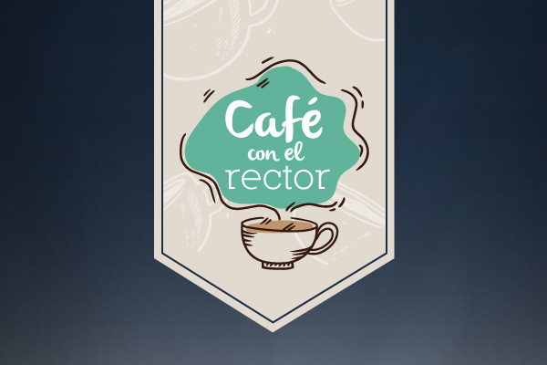 Café con el Rector - Educación centrada en el estudiante