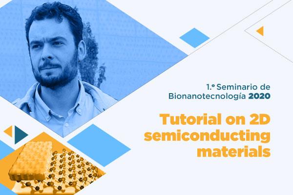Primer Seminario de Bionanotecnología: Tutorial on 2D semiconducting materials
