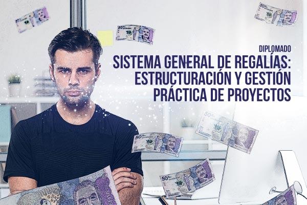 Diplomado Sistema General de Regalías: Estructuración y Gestión Práctica de Proyectos
