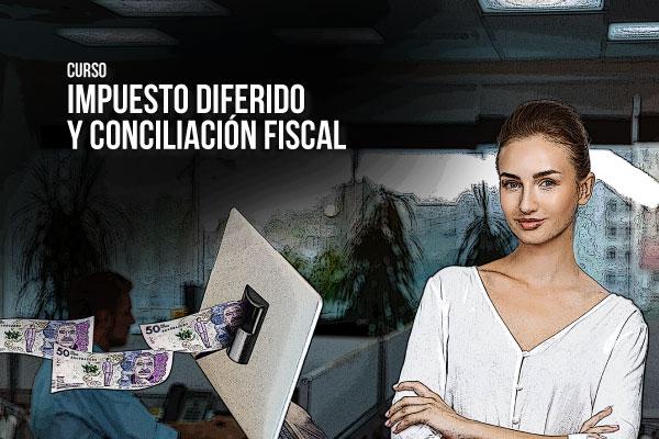 Curso Impuesto Diferido y Conciliación Fiscal