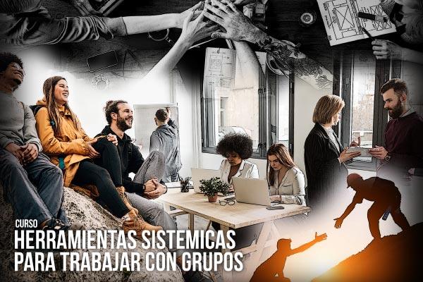 Curso Herramientas Sistémicas para Trabajar con Grupos