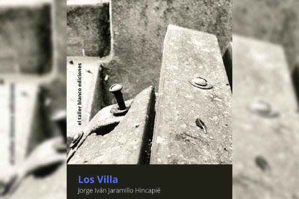 """Jorge Iván Jaramillo lanza la novela """"Los Villa"""""""