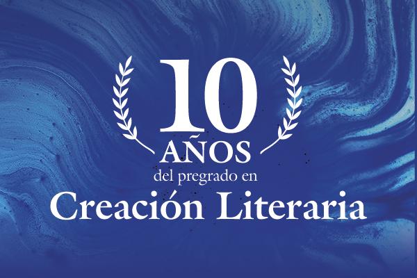 Creación Literaria, una década de letras