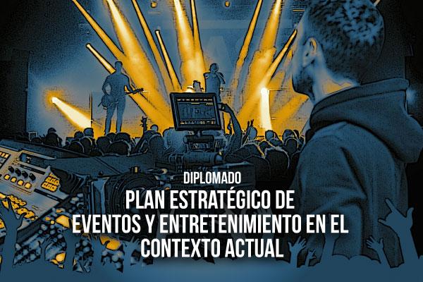 Diplomado Plan estratégico de eventos y entretenimiento en el contexto actual