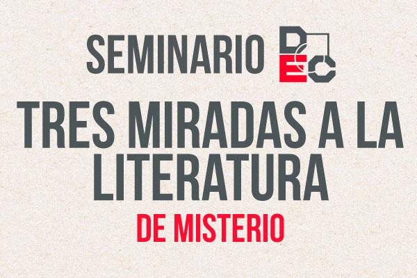 Seminario DEC - Tres miradas a la literatura de misterio