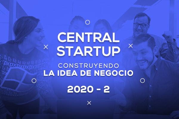 Central StartUp, construyendo la idea de negocio 2020-2