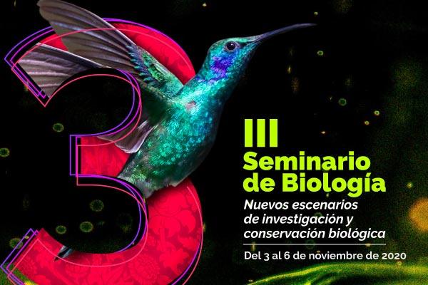 III Seminario de Biología: Nuevos escenarios de investigación y conservación biológica
