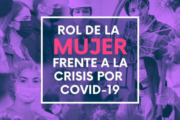 Rol de la mujer frente a la crisis por covid-19