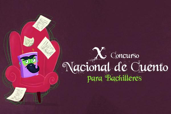 X Concurso Nacional de Cuento para Bachilleres