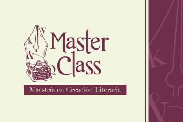 Master Class de la Maestría en Creación Literaria