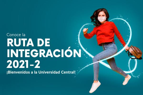 Ruta de Integración a la Universidad Central 2021-2