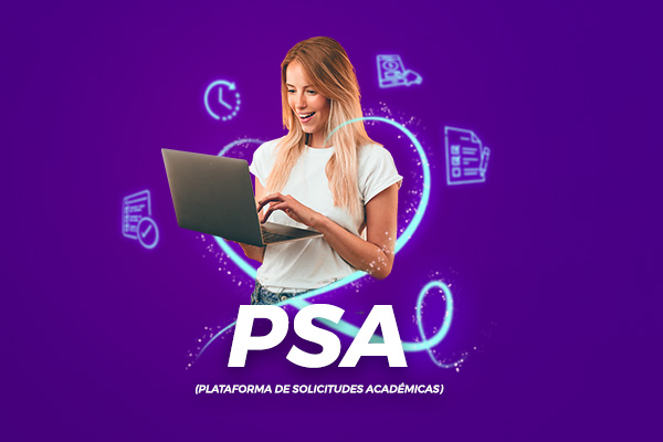 Con PSA todas tus solicitudes están a un clic de distancia