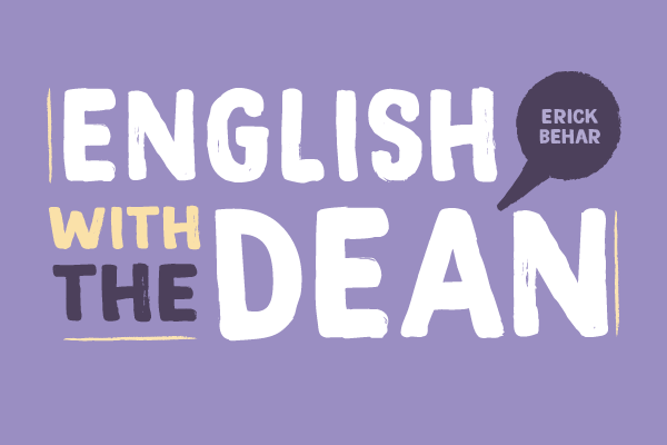 English with the Dean - Erick Behar