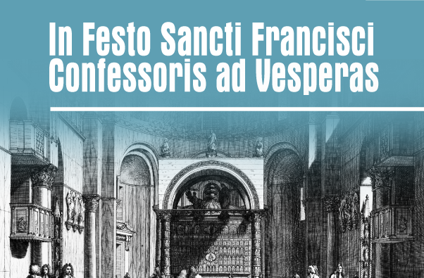 In Festo Sancti Francisci Confessoris an Vesperas